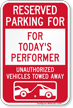 Reserved Parking For Today's Performer Tow Away Sign