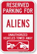 Reserved Parking For Aliens Vehicles Tow Away Sign