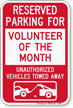 Reserved Parking For Volunteer Of The Month Sign
