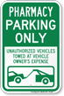 Pharmacy Parking Only, Unauthorized Vehicles Towed Sign