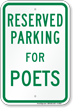 Novelty Parking Space Reserved For Poets Sign