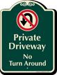 Private Driveway, No Turn Around Signature Sign