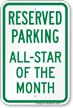 Reserved Parking All Star Of The Month Sign