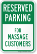 Reserved Parking For Massage Customers Sign