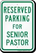 Reserved Parking For Senior Pastor Sign