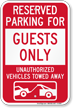 Reserved Parking For Guests Only Tow Away Sign