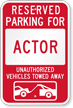 Reserved Parking For Actor, Others Towed Sign