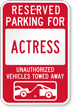 Reserved Parking For Actress, Others Towed Sign