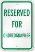 Reserved Parking For Choreographer Sign