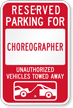 Reserved Parking For Choreographer, Others Towed Sign