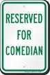 Reserved Parking For Comedian Sign