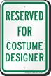 Reserved Parking For Costume Designer Sign