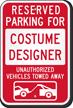 Reserved Parking For Costume Designer, Others Towed Sign
