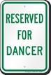 Reserved Parking For Dancer Sign