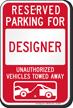 Reserved Parking For Designer, Others Towed Sign
