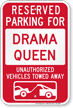 Reserved Parking For Drama Queen, Others Towed Sign