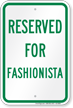 Reserved Parking For Fashionista Sign