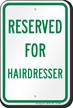 Reserved Parking For Hairdresser Sign