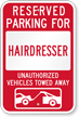 Reserved Parking For Hairdresser, Others Towed Sign
