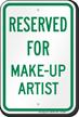 Reserved Parking For Make-Up Artist Sign