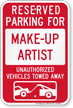 Reserved Parking For Make-Up Artist, Others Towed Sign