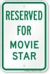 Reserved Parking For Movie Star Sign