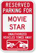 Reserved Parking For Movie Star, Others Towed Sign