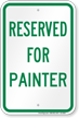 Reserved Parking For Painter Sign