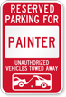 Reserved Parking For Painter, Others Towed Sign