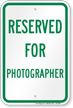 Reserved Parking For Photographer Sign