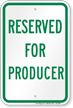 Reserved Parking For Producer Sign