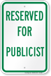 Reserved Parking For Publicist Sign