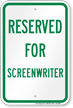 Reserved Parking For Screenwriter Sign