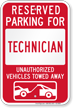 Reserved Parking For Technician, Others Towed Sign