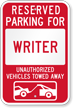 Reserved Parking For Writer, Others Towed Sign