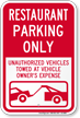 Restaurant Parking Only, Unauthorized Vehicle Towed Sign