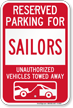 Reserved Parking For Sailors Vehicles Tow Away Sign