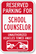 Reserved Parking For School Counselor Tow Away Sign
