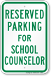 Parking Space Reserved For School Counselor Sign