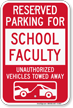Reserved Parking For School Faculty Tow Away Sign