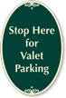 Stop Here For Valet Parking Signature Sign