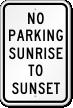 Sunrise To Sunset No Parking Sign