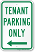 Tenant Parking Only, Left Arrow Sign