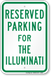 Novelty Parking Space Reserved For The Illuminati Sign