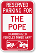 Reserved Parking For The Pope Tow Away Sign
