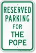 Parking Space Reserved For The Pope Sign