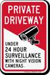 Under 24 Hour Surveillance Private Driveway Sign