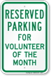 Parking Reserved For Volunteer Of The Month Sign