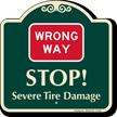 Wrong Way Severe Tire Damage Signature Sign