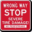 Wrong Way Stop Severe Tire Damage Sign
